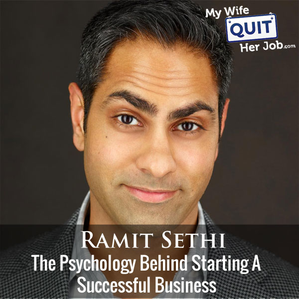 Ramit Sethi On The Psychology Behind Starting A Successful Business