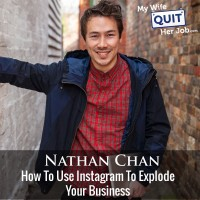 How To Use Instagram To Explode Your Business With Nathan Chan
