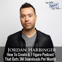 How To Create A 7 Figure Podcast That Gets 3M Downloads Per Month With Jordan Harbinger