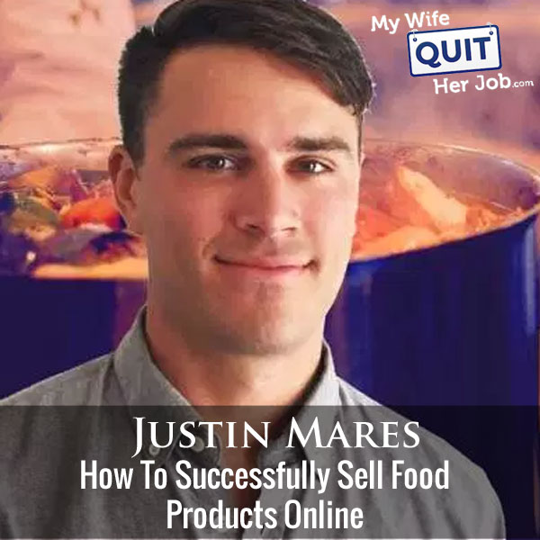 How To Successfully Sell Food Products Online With Justin Mares Of Kettle And Fire