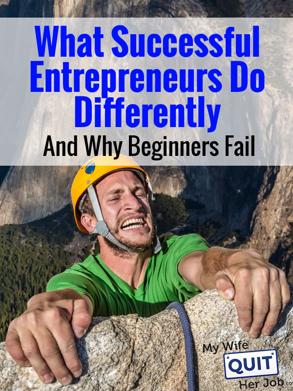 What Successful Entrepreneurs Do Differently And Why Beginners Fail