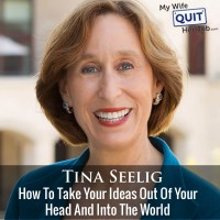 An Interview With My Stanford Entrepreneurship Professor Tina Seelig On How To Implement Your Ideas