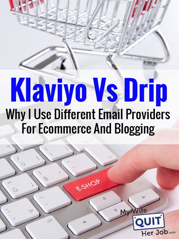 Klaviyo Vs Drip - Why I Use Different Email Providers For Ecommerce And Blogging