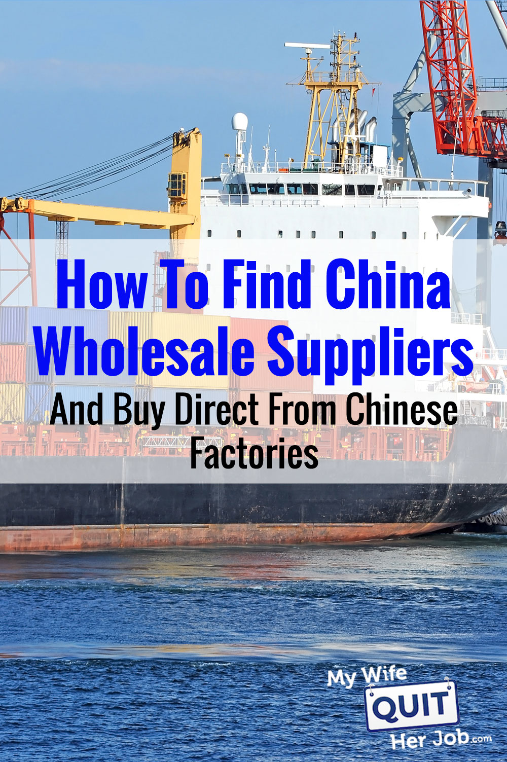 How To Find China Wholesale Suppliers And Import Direct From Chinese Factories