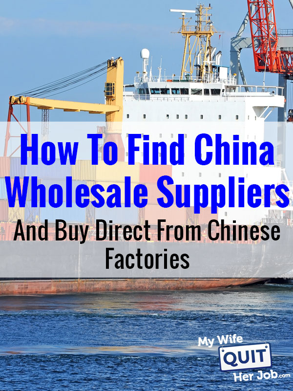 How To Find China Wholesale Suppliers And Import Direct From Chinese
