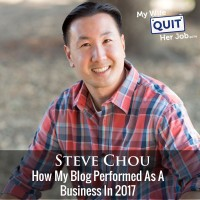 How My Blog Performed As A Business In 2017 With Steve Chou
