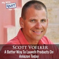197: A Better Way To Launch Products On Amazon With Scott Voelker