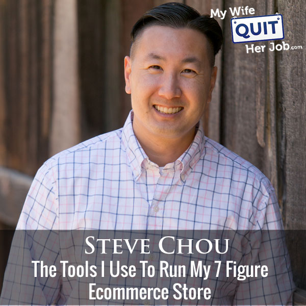 195: The Tools I Use To Run My 7 Figure Online Store With Steve Chou