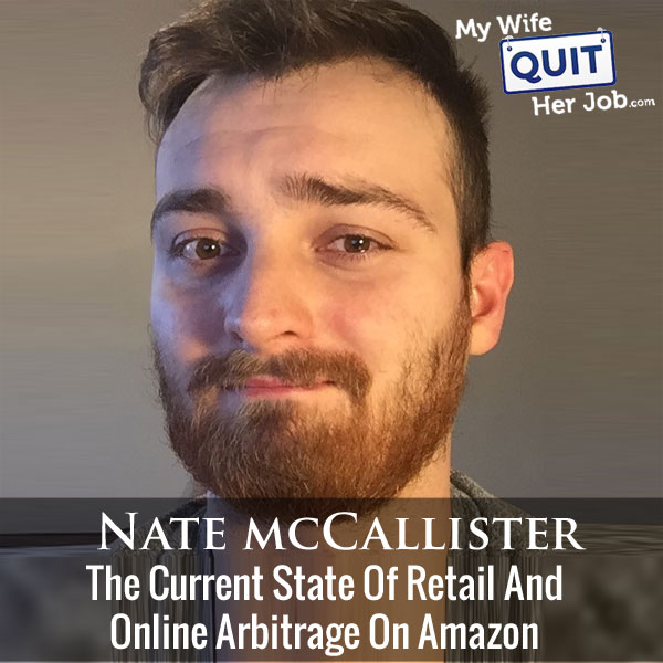 The State Of Online And Retail Arbitrage On Amazon With Nate McCallister