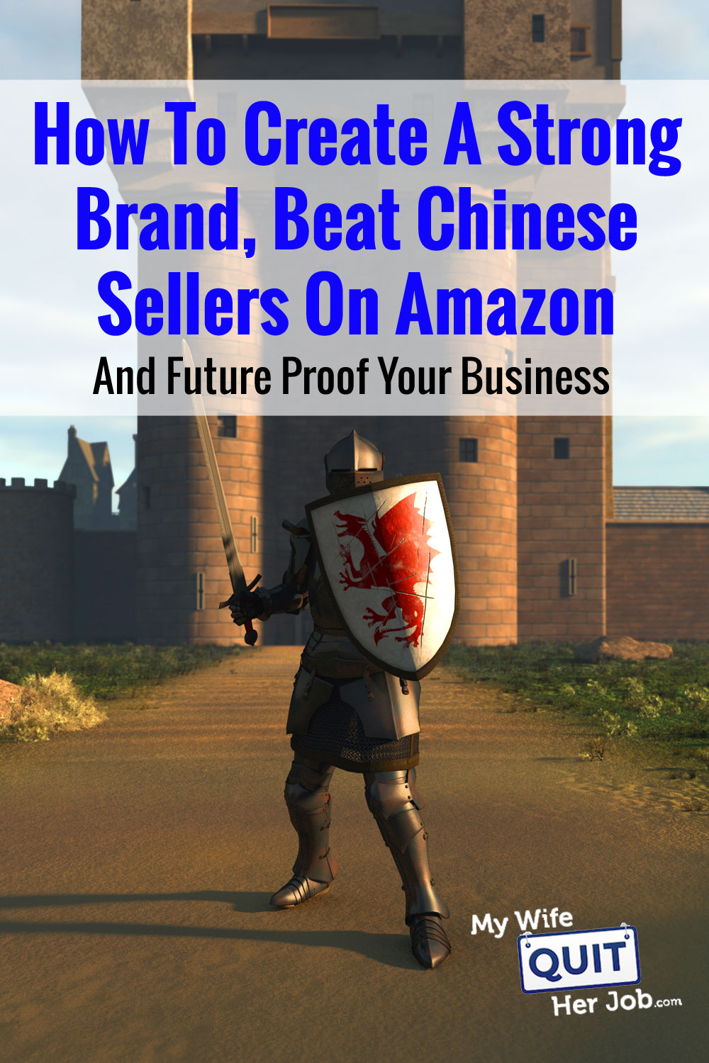How To Create A Strong Brand, Beat Chinese Sellers On Amazon And Future Proof Your Business