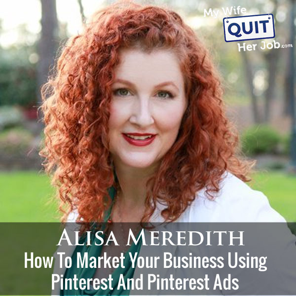 How To Market Your Business Using Pinterest With Alisa Meredith