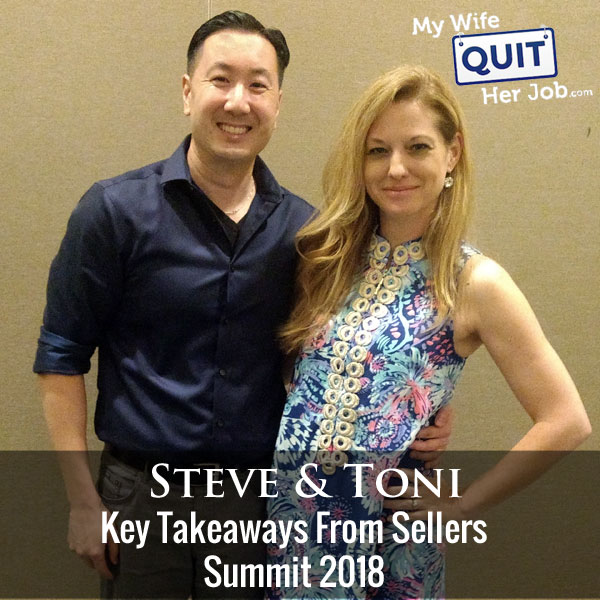 Key Takeaways From Sellers Summit 2018 With Steve Chou & Toni Anderson