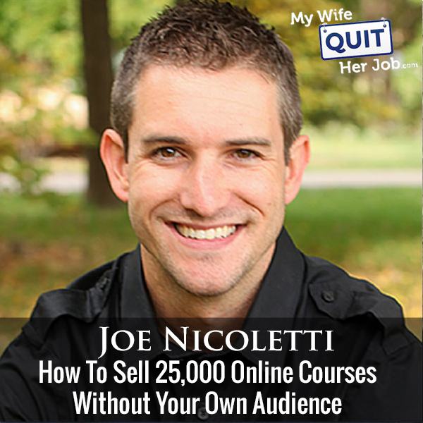 222:  How To Sell 25,000 Online Courses Without Your Own Audience With Joe Nicoletti