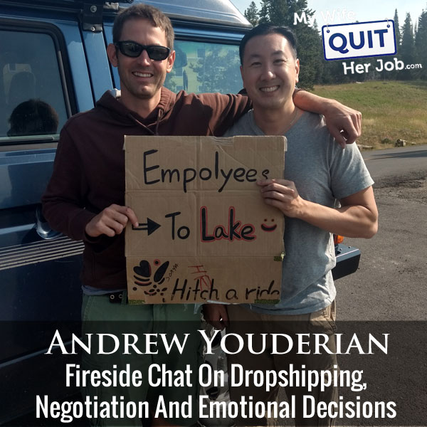 Fireside Chat With Andrew Youderian On Dropshipping, Negotiation And Emotional Decisions