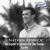 229: An Expert's Opinion On The Trump Tariffs With Nathan Resnick