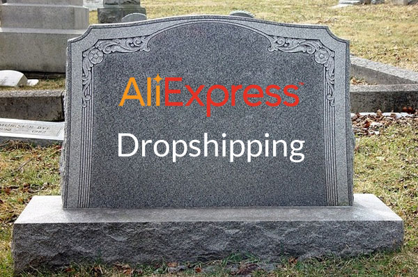 AliExpress Dropshipping RIP