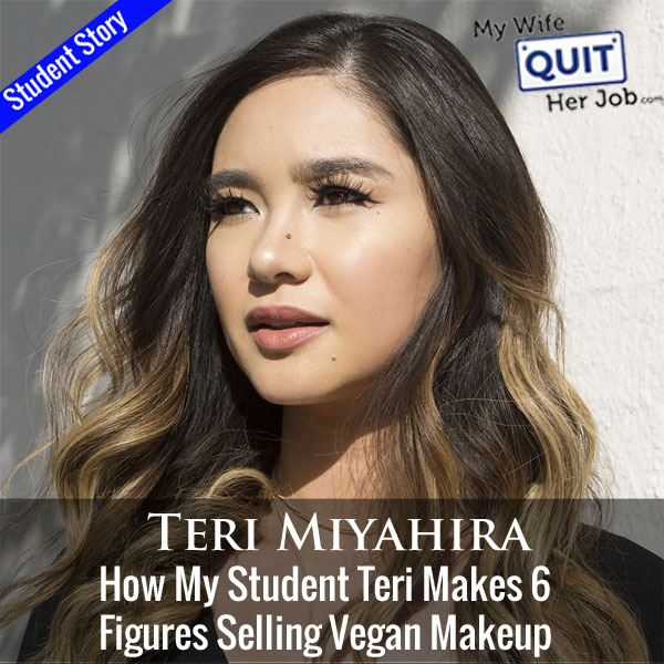 231: How My Student Teri Makes 6 Figures Selling Vegan Makeup Online