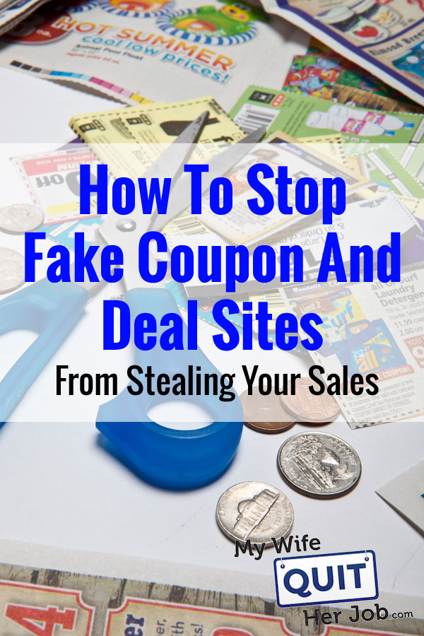 How To Stop Fake Coupon And Deal Sites From Stealing Your Sales
