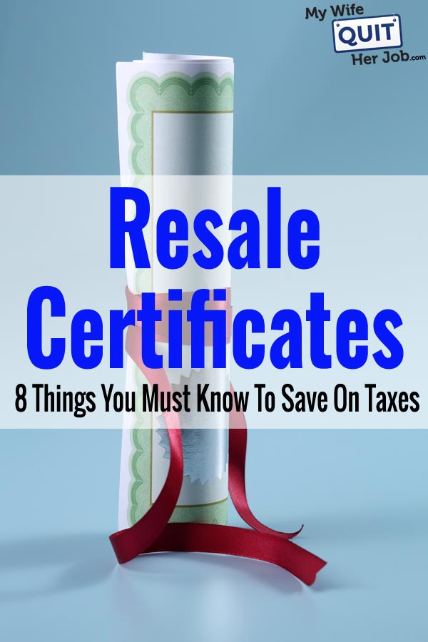 Your Resale Certificate | 8 Things You Must Know To Save On Sales Tax