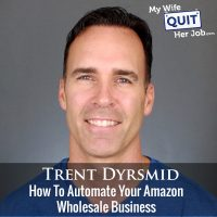 247: How To Automate Your Amazon Wholesale Business With Trent Dyrsmid