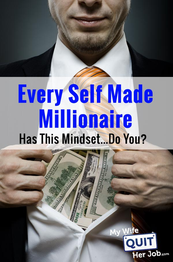 Every Self Made Millionaire I Know Has This Mindset...Do You?