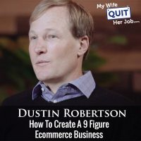 252: How To Create A 9 Figure Ecommerce Business With Dustin Robertson Of Drip