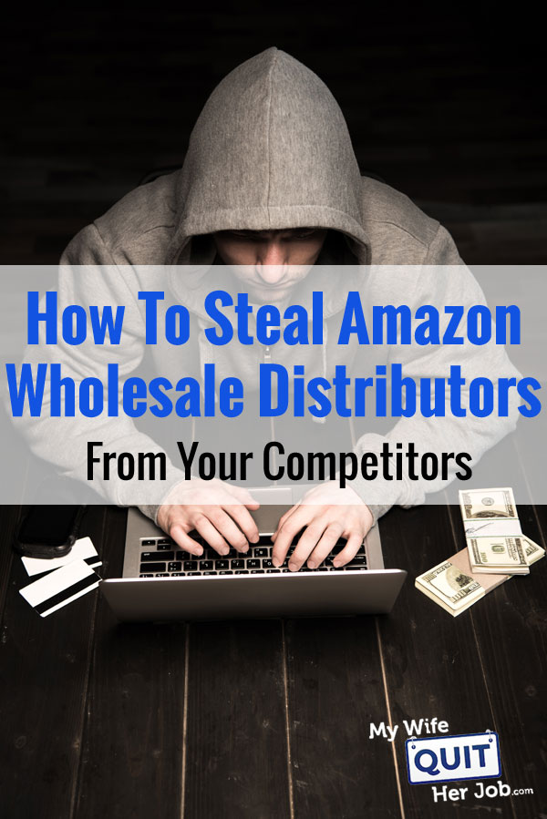 How To Steal Amazon Wholesale Distributors From Your Competitors
