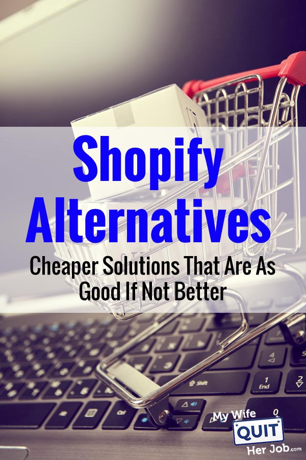 Shopify Alternatives - Cheaper Solutions That Are As Good If Not Better
