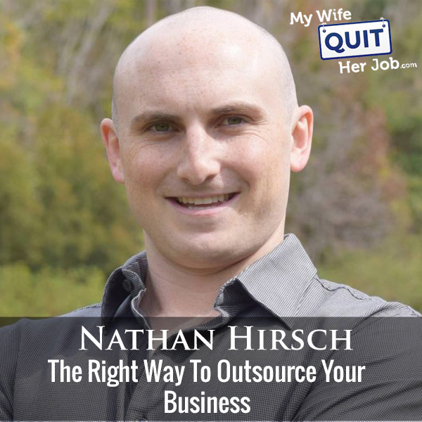 257: The Right Way To Outsource Your Business With Nathan Hirsch