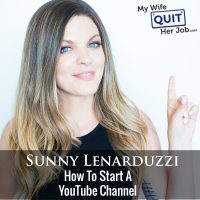 256: Sunny Lenarduzzi On How To Start A YouTube Channel