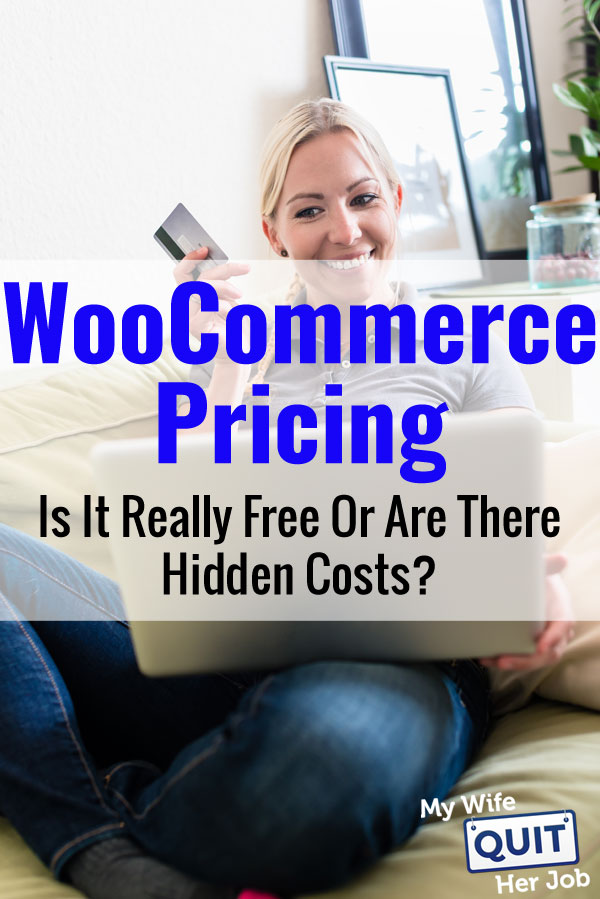 WooCommerce Pricing - Is It Really Free Or Are There Hidden Costs?