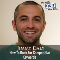 259: How To Rank For Competitive Keywords with Jimmy Daly