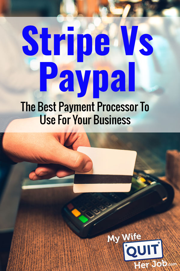 Stripe vs PayPal - The Best Payment Processor To Use for Your Business