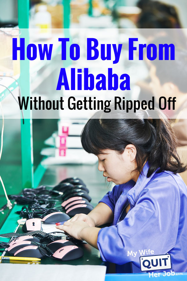 How To Buy From Alibaba Safely (Without Getting Ripped Off)