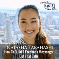 270: How To Build A Facebook Messenger Bot That Sells With Natasha Takahashi