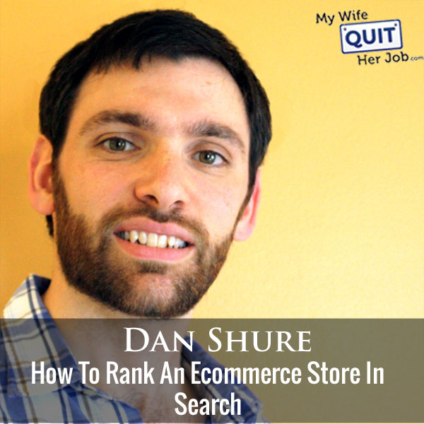 268: How To Rank An Ecommerce Store In Search With Dan Shure