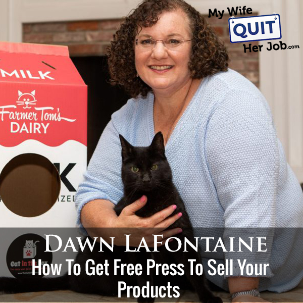 272: How To Get Free Press To Sell Your Products With Dawn LaFontaine