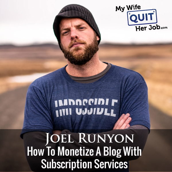 274: Joel Runyon On How To Monetize A Blog With Subscription Services