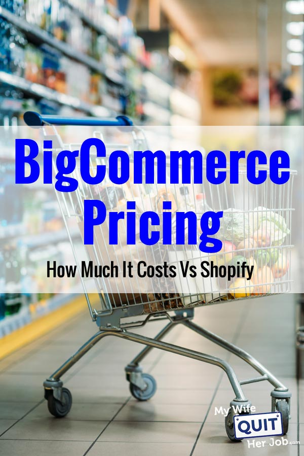 BigCommerce Pricing - How Much It Costs Vs Shopify And The Competition