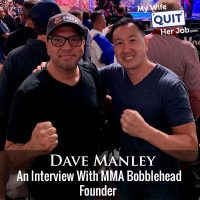277: An Interview With MMA Bobblehead Founder Dave Manley