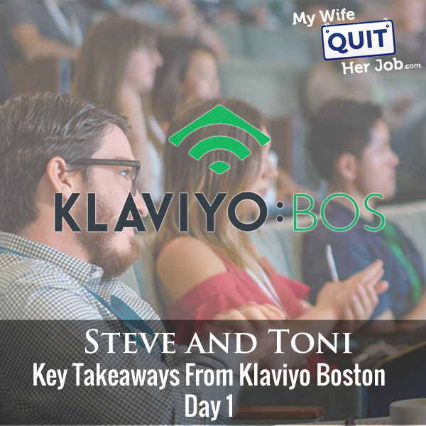 275: Key Takeaways From Klaviyo Boston Day 1 With Toni Anderson