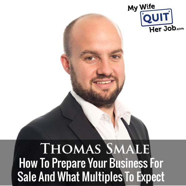 280: How To Prepare Your Business For Sale And What Multiples To Expect