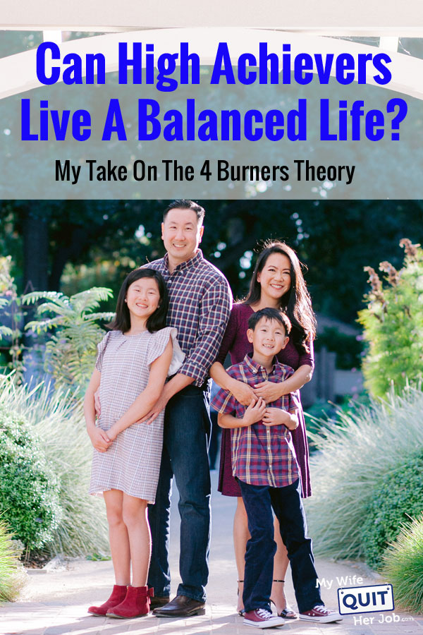 Can High Achievers Live A Balanced Life? My Take On The 4 Burners Theory