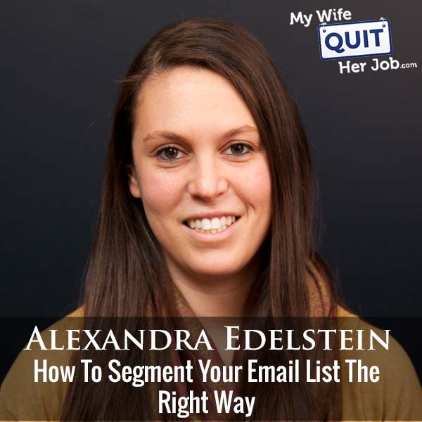 283: How To Segment Your Email List The Right Way With Alexandra Edelstein