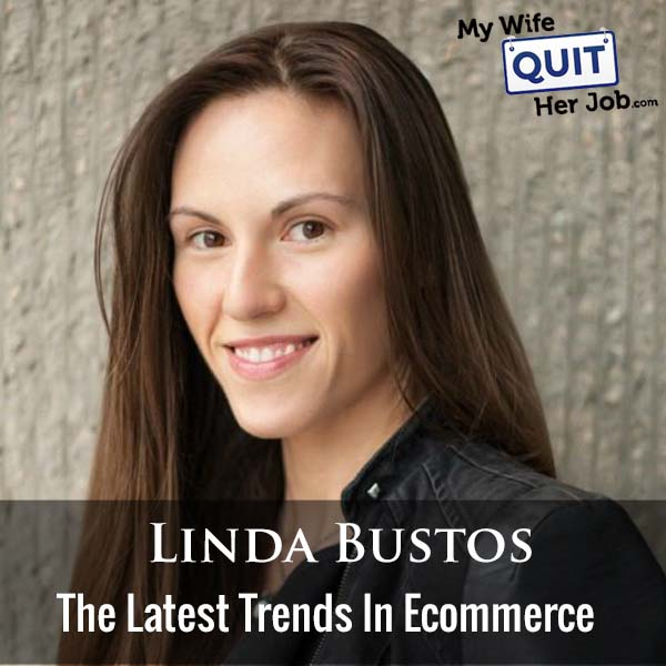 285: Linda Bustos On The Latest Trends In Ecommerce
