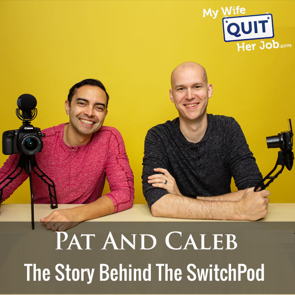 284: The Story Behind The SwitchPod With Pat Flynn And Caleb Wojcik