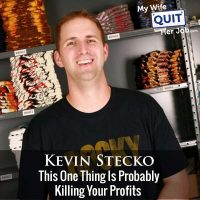 288: This One Thing Is Probably Killing Your Profits With Kevin Stecko