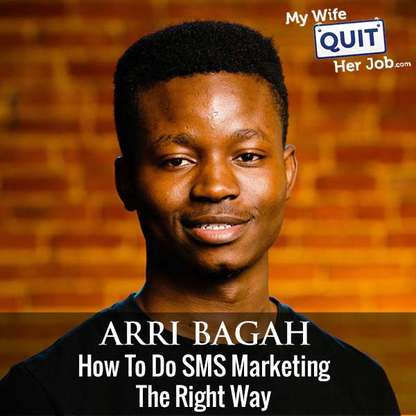 293: Arri Bagah On How To Do SMS Marketing The Right Way