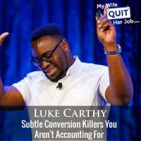 291: Subtle Conversion Killers You Aren't Accounting For With Luke Carthy