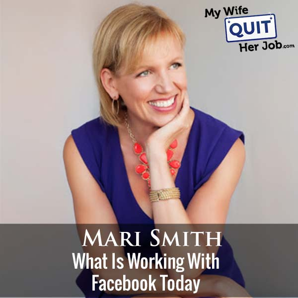 292: Mari Smith On What Is Working With Facebook Today